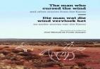 The man who cursed the wind / Die man wat die wind vervloek het